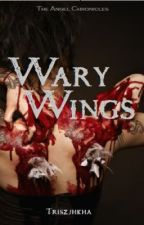 Wary Wings (Book 2 of The Angel Chronicles) by Triszjhkha