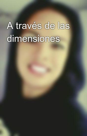 A través de las dimensiones