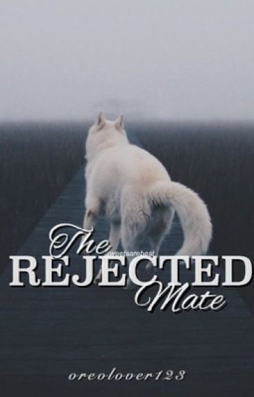 The Rejected Mate 【Warning: Slow Updates】