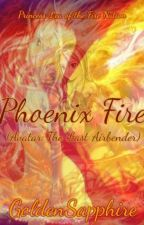 Phoenix Fire (Avatar: The Last Airbender) #Wattys2016 by GoldenSapphire2