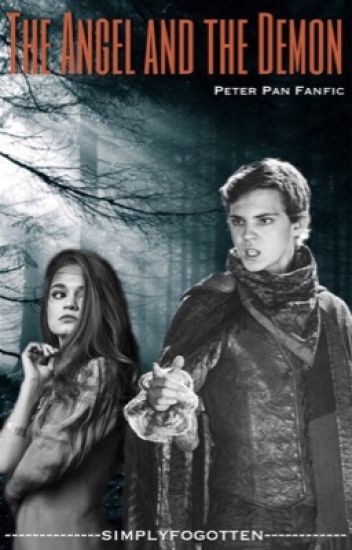 The Angel and the Demon {Peter Pan/Robbie Kay} Fanfic