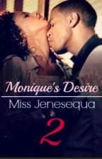 Monique's Desire 2 {Coming Soon!} by MissJenesequa