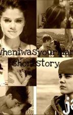 wheniwasyourman~ Short Story by bri6396