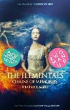 Chain Of Memories (Book Two Of The Elementals Series) (#Wattys2016) by ThatViolaGirl