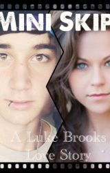 Mini Skip ~ a Luke Brooks Love Story by KatieBrooks1
