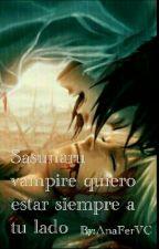 sasunaru vampire,quiero estar a tu lado por siempre by AnaFerVC