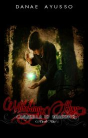 Camarilla of Shadows Book One: Witching Hour by danaeayusso