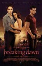 Twilight Saga : Breaking Dawn Part 1 by xoxo_eshiaa
