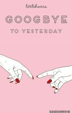 GOODBYE TO YESTERDAY a.i. by littlehania