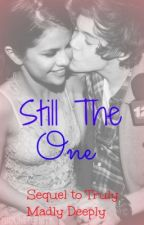 Still The One (Sequel to Truly Madly Deeply) by SumNawaz