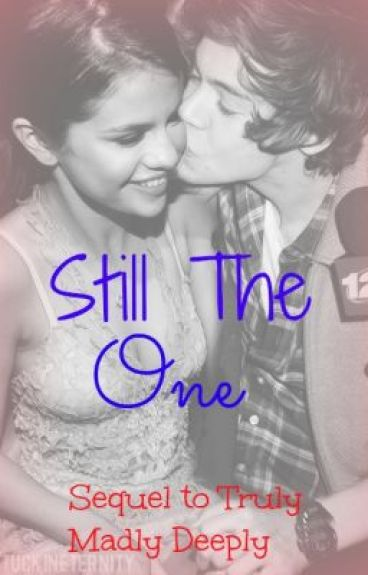 Still The One (Sequel to Truly Madly Deeply)
