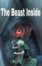The Beast Inside (A Naruto Fanfiction) #Wattys2016 by DisisTobi