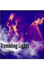 Trembling Lights by Starkidfan224