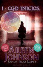 Aileen Johnson #1: CGD - Inicios. by SandyIslasLopez