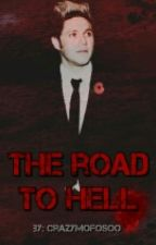 The road to hell [Niall Horan fanfiction] #Wattys2016 by crazymofosoo