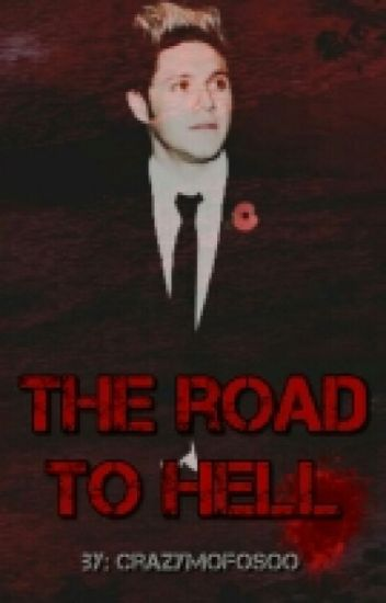 The road to hell [Niall Horan fanfiction]