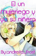 El un mujeriego y yo su niñera by andreita_frost