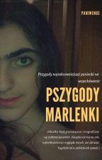 Pszygody Marlenki [ZAKOŃCZONE] by PaniWenus