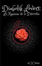 Diabolik lovers: La manzana de la discordia [Pausada] by AoNana