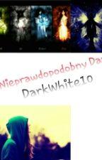 Nieprawdopodobny Dar by DarkWhite10