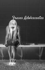 Frases Adolescentes ♡ by Teshiiiiiiii