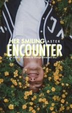 Her smiling Encounter [UNEDITED] by Just_weird_girl