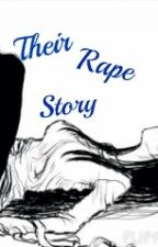 Their Rape Story by YoruichiZanpakuto