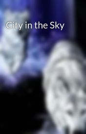 City in the Sky by princessme92