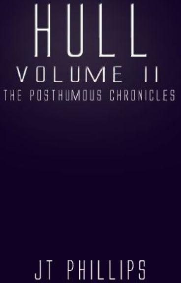 Hull - Volume II: The Posthumous Chronicles by JamesKryack