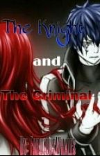 The Knight and The Criminal [Jerza] [On Hold] by FabulousWhales