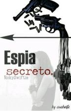 Espia Secreto. by NickySwiftie
