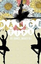 Dance Tips by Dance_Wavey101