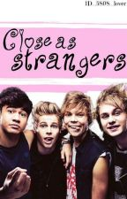 Close As Strangers-5SOS Y Tu(hot) by 1D_5S0S_lover