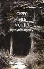 Into The Woods by KyronTinsley