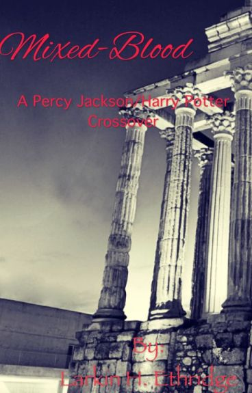 Mixed-blood  Harry Potter and Percy Jackson Crossover.(completed)
