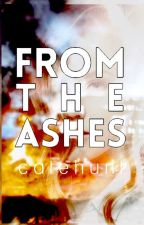 From The Ashes by CateHuntWrites