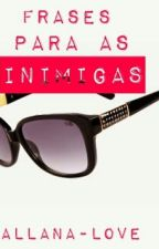 Frases para as inimigas by Allana-Love