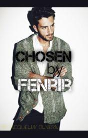 Chosen by Fenrir (ON HOLD) by JacquelinOlvera