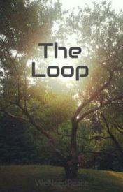 The Loop by WeNeedPeace