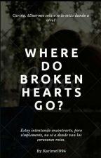 Where Do Broken Hearts Go?«Camren y Larry.» by Karime1994