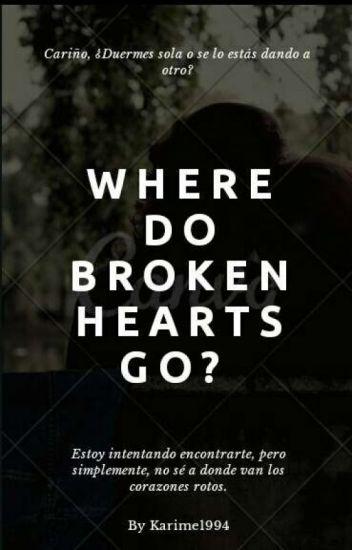 Where Do Broken Hearts Go?«Camren y Larry.»