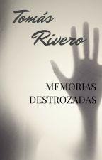 Memorias Destrozadas by TomasRivero16