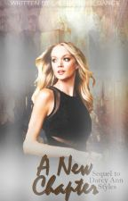 A New Chapter. (Sequel to Darcy Anne Styles) by Laugh_Sing_Dance