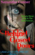 Behind Closed Doors  (Werewolf Chronicles Book 1) by SamanthaNRC