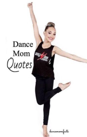 Dance Mom Quotes - dancemomfacts - Wattpad