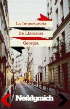 La Importancia De Llamarse Georgia. by Neddymich