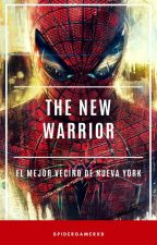 "Spiderman y Tú (1): «THE NEW WARRIOR» ""TERMINADA"" by SpiderGamerxD"