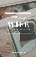 The Second Wife by Ami_Shin