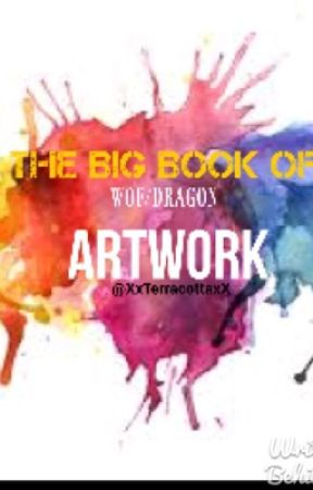 Wings Of Fire: The Big Book Of Dragon and WOF Artwork by XxTerracottaxX