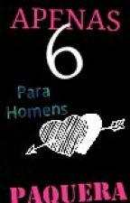 APENAS 6 - DICAS PARA PAQUERA by MSilva2